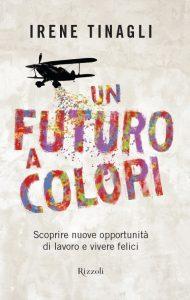 un futuro a colori Irene Tinagli